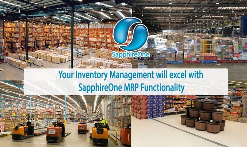 SapphireOne MRP Functionality will dramatically benefit your Production Planning and Inventory Control